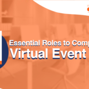 Essential Roles to Complete Your Virtual Event Team